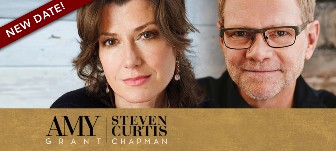 An Evening with Amy Grant & Steven Curtis Chapman
