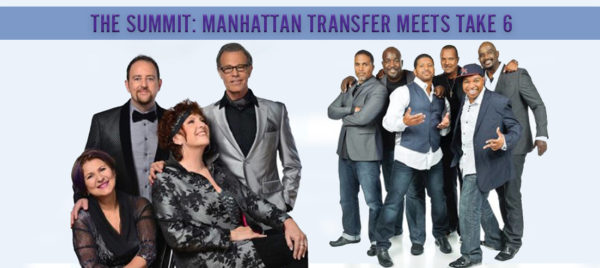 The Summit: Manhattan Transfer Meets Take 6
