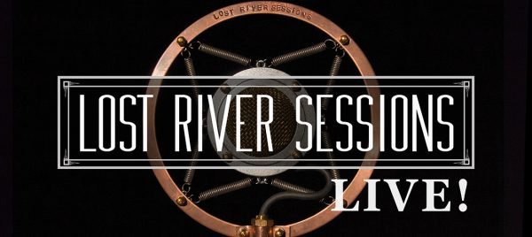 Lost River Sessions LIVE!