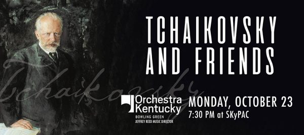 Orchestra Kentucky: Tchaikovsky and Friends