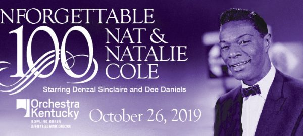 Orchestra Kentucky: UNFORGETTABLE: 100 Years of Nat and Natalie Cole